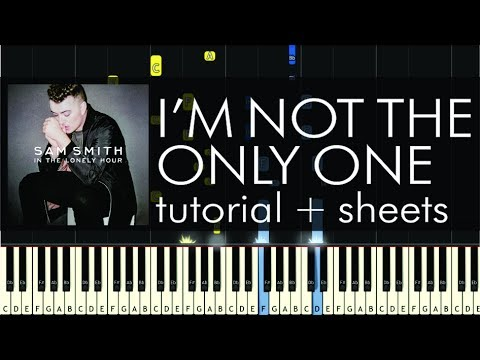 """How to Play """"I'm Not the Only One"""" by Sam Smith - Piano Cover & Tutorial"""