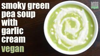 Smoky Green Pea Soup (vegan & Gluten Free) Something Vegan