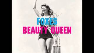 Beauty Queen (Acoustic Version) by Foxes