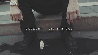 Olexesh - GIB IHM BÖS (produziert von m3) [Official HD Video]