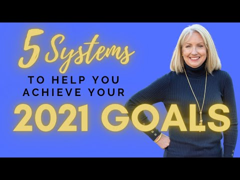 5 Systems to Help You Achieve Your 2021 Goals