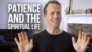 Patience and the Spiritual Life Video