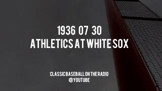1936 07 30   Athletics at White Sox Complete Baseball Radio Broadcast (Hal Totten)