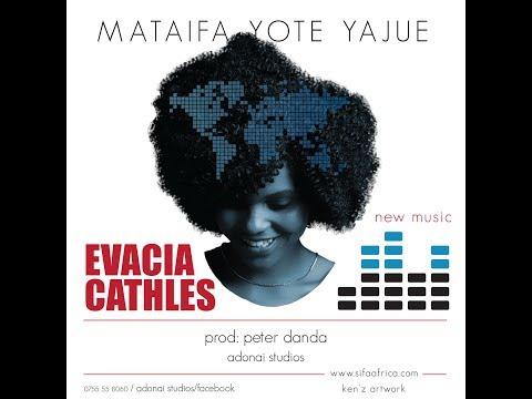 Evacia Cathles - Mataifa Yote Yajue (Official Audio)