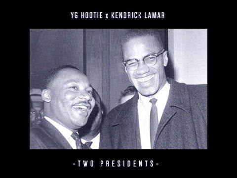 YG Hootie Ft. Kendrick Lamar - Two Presidents