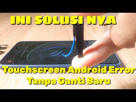 Cara Mengatasi Touchscreen Error Tidak Bisa Disentuh.