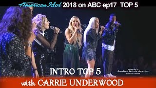 American Idol 2018 Top 5 Intro  With Carrie Underwood