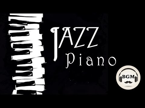 Chill Out Jazz Piano Music - Relaxing Music For Study, Work -Background Music