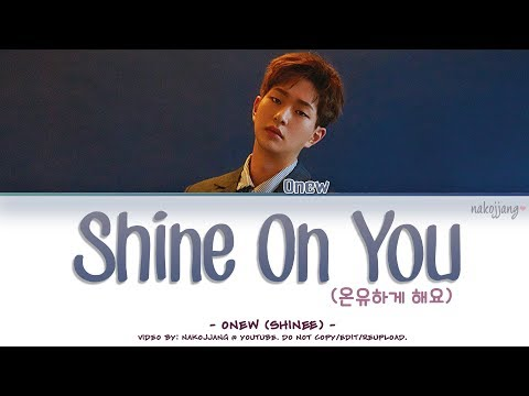 ONEW (온유) – SHINE ON YOU (온유하게 해요) (Color Coded Lyrics Eng/Rom/Han/가사)