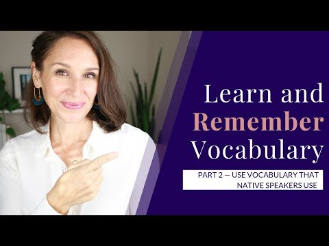 Learn & Remember Advanced Vocabulary (Use Words Native Speakers Use — Part 2)