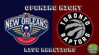 New Orleans Pelicans vs Toronto Raptors Live Reactions and Play By Play(NBA Opening Night)