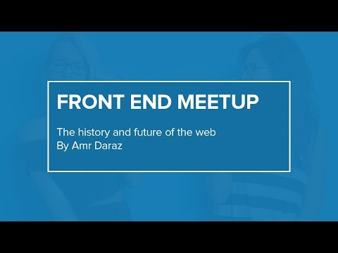 The history and future of the web | Front End Meetup | WUZZUF