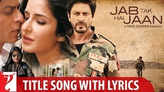 Lyrical | Jab Tak Hai Jaan Title Song with Lyrics | Yash Chopra | A. R. Rahman, Gulzar | Javed Ali