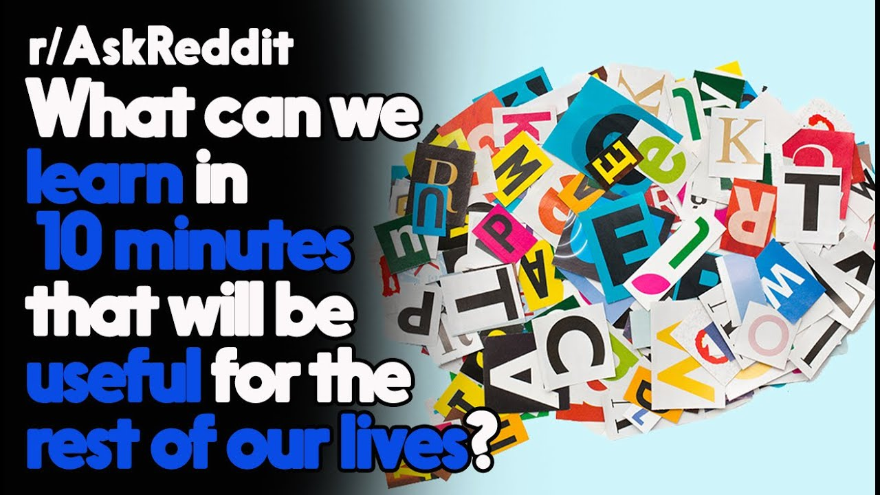 Useful 10 minutes of our lives! r/AskReddit Reddit Stories  | Top Posts