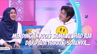 Download MENDINGAN RICIS SAMA ALSHAD AJA DARIPADA HARRIS, SOALNYA... | BROWNIS (11/1/21) P1