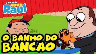 O BANHO DO BANCÃO - Cartoon | A TURMA DO VOVÔ RAUL GIL