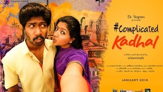 Complicated Kadhal - Romantic Tamil Comedy Short film (with Eng Subtitles)