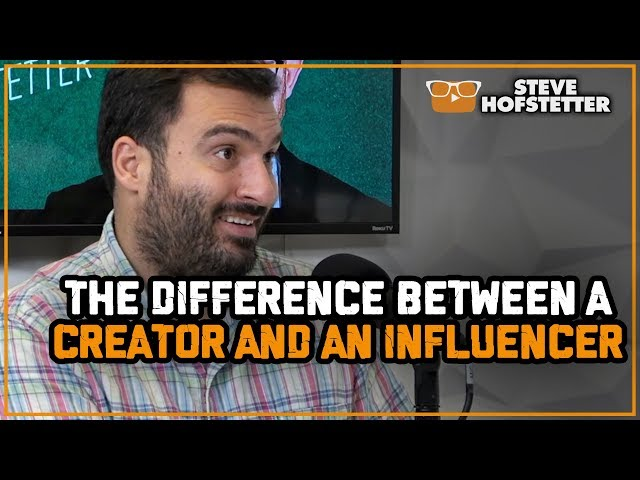 The Difference between a Creator and an Influencer - Steve Hofstetter