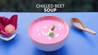 Chilled Beetroot Soup | गर्मियों के लिए ठंडा हैल्थी चुकंदर का सूप | Indian Soup | Easy Summer Broths