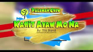 KAHIT AYAW MO NA BY THIS BAND | ZIN PAXS | PALAWAN CREW (OPM)