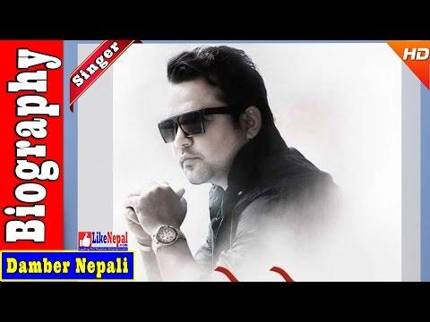 Damber Nepali - Nepali Singer Biography Video, Songs
