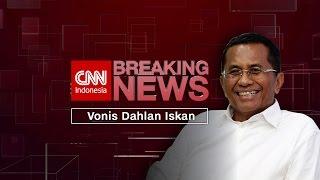 Breaking News! Vonis Dahlan Iskan 2 Tahun Penjara - FULL
