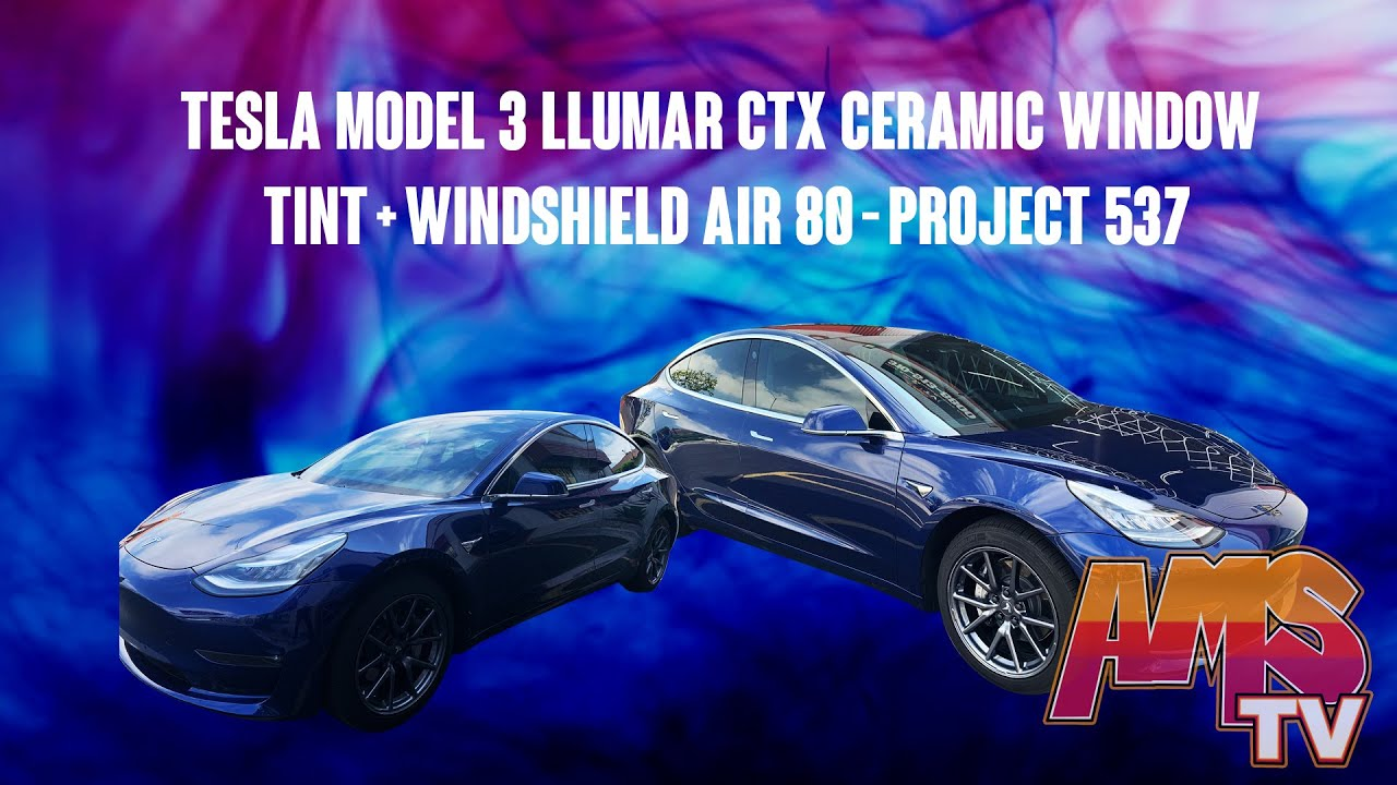 Tesla Model 3 LLumar CTX Ceramic Window Tint + Windshield Air 80 - Project 537