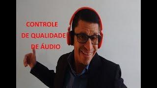 Controle de Qualidade de Áudio - Cdeca Vídeos, ep. 4