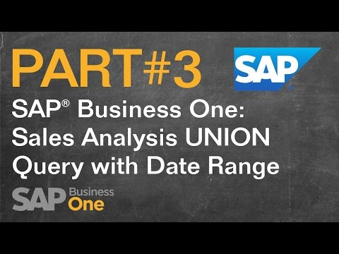 SAP® Business One: Sales Analysis UNION Query with Date Range - Part#3