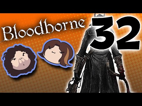 Bloodborne: Anything But Snakes - PART 32 - Game Grumps