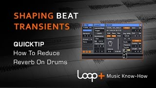Shaping Beat Transients In Ableton - Loop+ Quick Tip