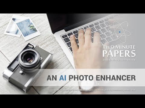 A Photo Enhancer AI | Two Minute Papers #235