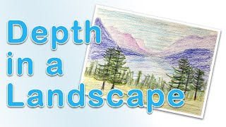 Art Fundamentals - How To Show Depth In A Landscape Drawing