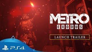 Metro Exodus | Launch Trailer | PS4