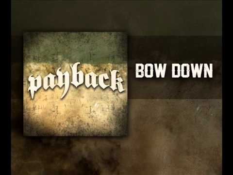 PAYBACK - Bow Down