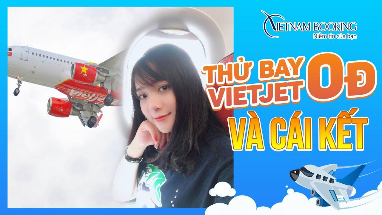Bay Vietjet Air 0 đồng và cái kết | VietnamBooking.com
