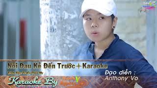 Karaoke Nổi Đau Kẻ Đến Trước