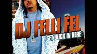 Get Buck In Here - DJ Felli Fel - w/ lyrics