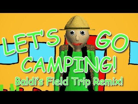 """LET'S GO CAMPING!"" (Baldi's Basics Field Trip Remix)   Song By Endigo"