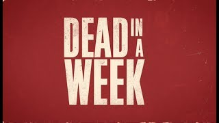 DEAD IN A WEEK (or your money back) OFFICIAL TRAILER
