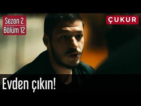 Çukur 2.Sezon 12.Bölüm - Evden Çıkın!