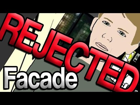 Facade Part 1 - INSTANT REJECTION