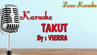 Video KARAOKE TAKUT (VIERRA) download MP3, 3GP, MP4, WEBM, AVI, FLV Oktober 2018