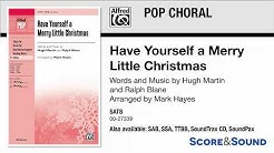 Have Yourself a Merry Little Christmas, arr. Mark Hayes – Score & Sound