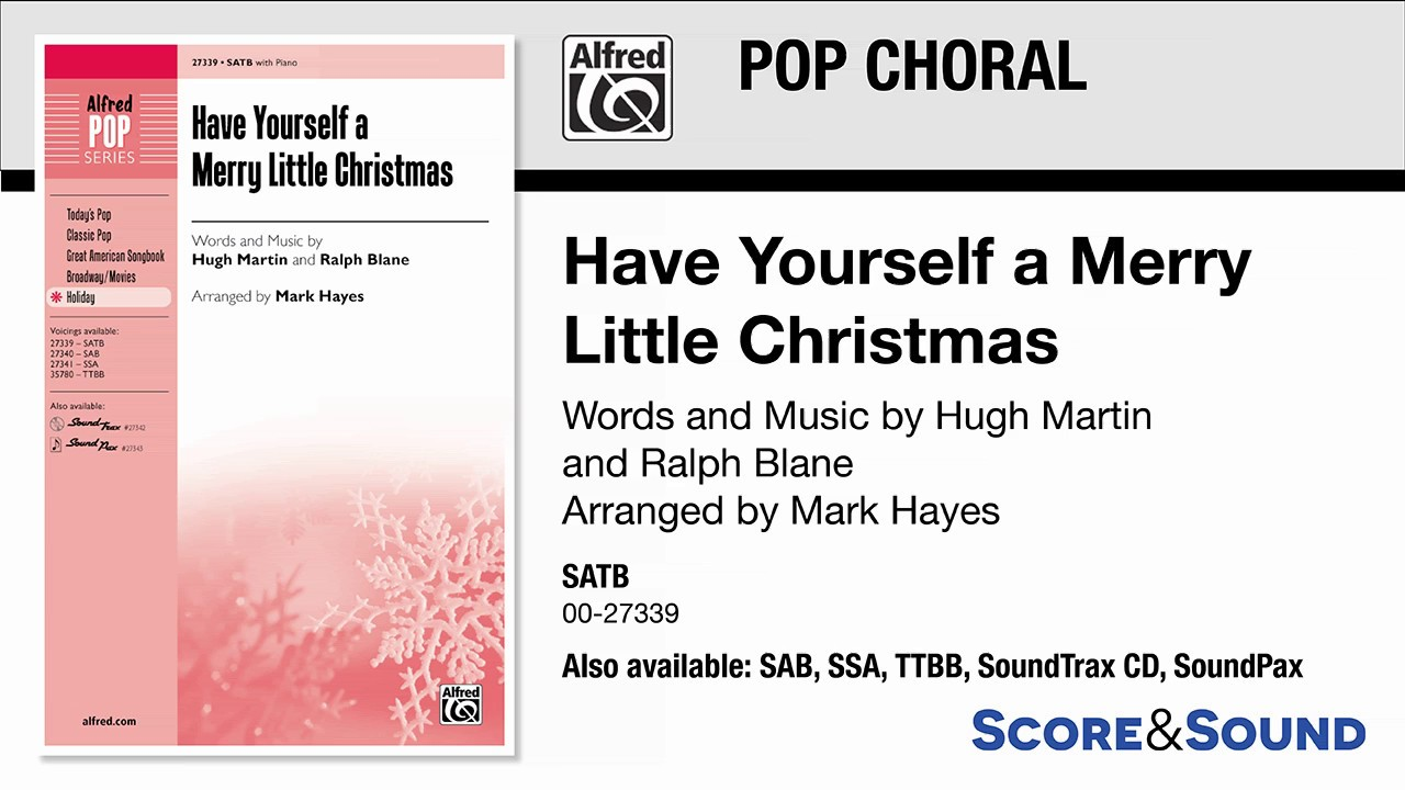 Have Yourself A Merry Little Christmas Piano Music.Have Yourself A Merry Little Christmas Arr Mark Hayes Score Sound
