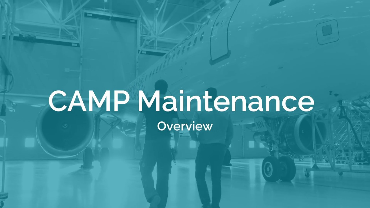 CAMP Did You Know? CAMP Maintenance Overview