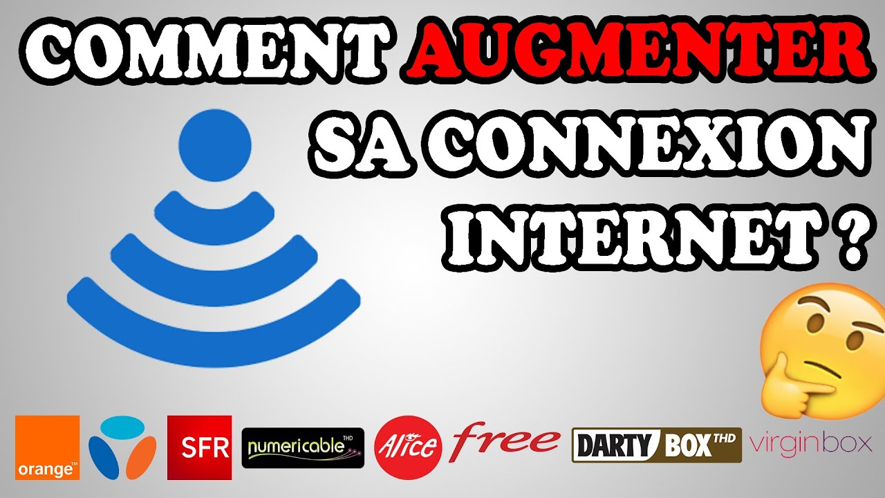 Comment augmenter sa connexion internet am liorer son d bit internet tut - Ameliorer connexion internet ...