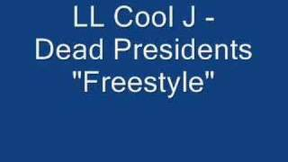 "LL Cool J - Dead Presidents ""Freestyle"""