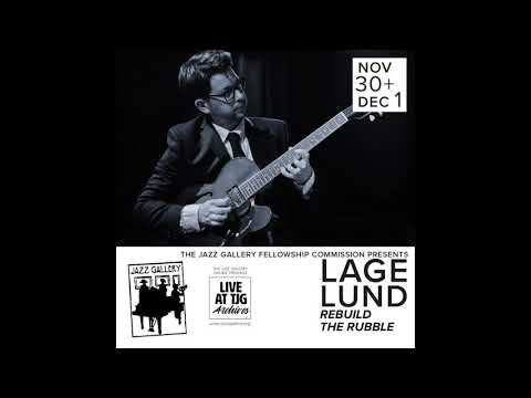 Lage Lund 'Rebuild The Rubble' Live @ The Jazz Gallery