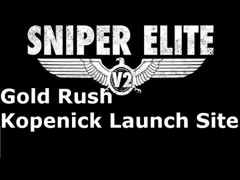 Sniper Elite V2: Gold Rush 09 - Kopenick Launch Site